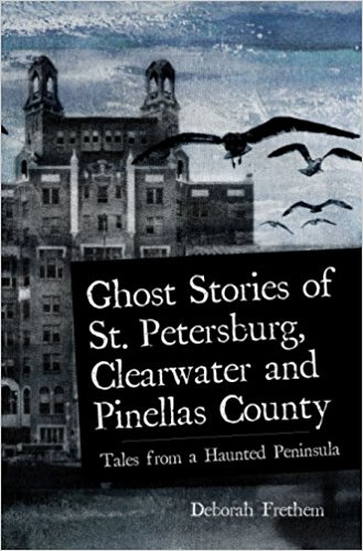 Ghost Stories of St Petersburg and Clearwater
